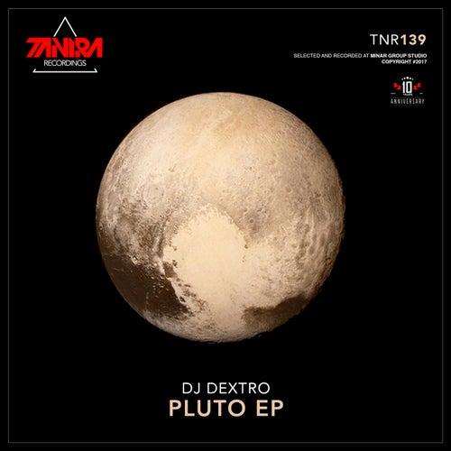 Pluto - Single by DJ Dextro