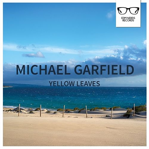 Yellow Leaves - Single by Michael Garfield