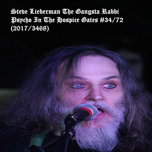 Psycho at the Hospice Gates #34/72 by Steve Lieberman the Gangsta Rabbi