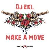 Make A Move by DJ Ekl