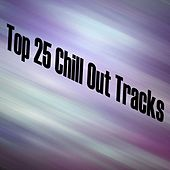Top 25 Chill Out Tracks - EP by Various Artists