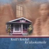 Ke'alaokamaile de Keali`i Reichel