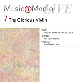 Music@Menlo Live, The Glorious Violin, Vol. 7 by Various Artists