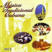 Musica Tradicional Cubana, Vol. 3 de Various Artists
