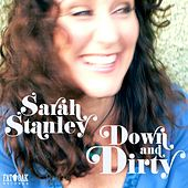 Down and Dirty by Sarah Stanley