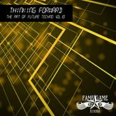 Thinking Forward - the Art of Future Techno, Vol. 10 de Various Artists