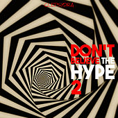 Don't Believe the Hype 2 by Various Artists