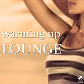 Warming Up Lounge by Various Artists