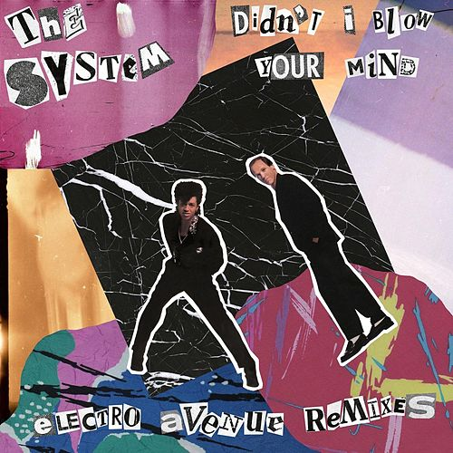 Didn't I Blow Your Mind (Electro Avenue Remixes) by The System