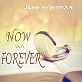 Now and Forever von Jeff Hartman