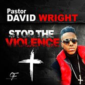 Stop the Violence (Live) [feat. NY Fellowship Mass Choir] by Pastor David Wright