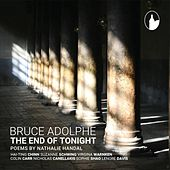 Bruce Adolphe: The End of Tonight by Various Artists