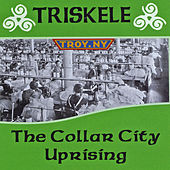 The Collar City Uprising (Live) by Triskele