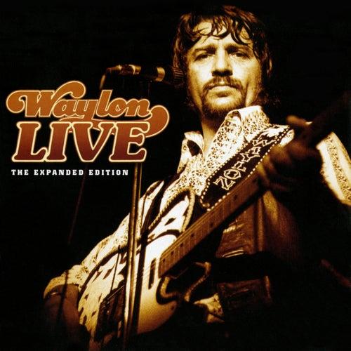 Waylon Live: The Expanded Edition by Waylon Jennings