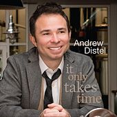 It Only Takes Time by Andrew Distel