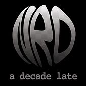 A Decade Late by Nr&D