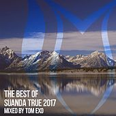 The Best Of Suanda True 2017 - Mixed By Tom Exo - EP von Various Artists