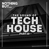 Nothing But... The Sound Of Tech House, Vol. 10 - EP by Various Artists