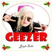 Jingle Bells by Geezer