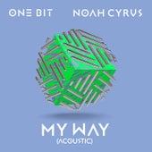 My Way (Acoustic) by One Bit x Noah Cyrus