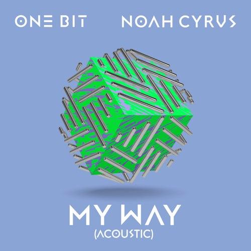 My Way (Acoustic) di One Bit x Noah Cyrus