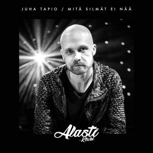 Mitä silmät ei nää (Alasti-klubi) by Juha Tapio