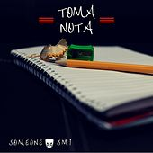 Toma Nota by Someone Sm1