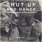 Shut Up and Dance (Acoustic) by Kaiak