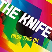 Pass This On de The Knife