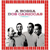 A Bossa Dos Cariocas [Bonus Track Version] (Hd Remastered Edition) de Os Cariocas