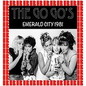 Emerald City, Cherry Hills, Nj. August 31st, 1981 (Hd Remastered Edition) by The Go-Go's