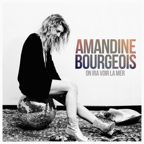 On ira voir la mer de Amandine Bourgeois