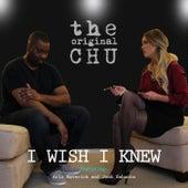 I Wish I Knew (feat. Arlo Maverick & Josh Sahunta) by The Original Chu