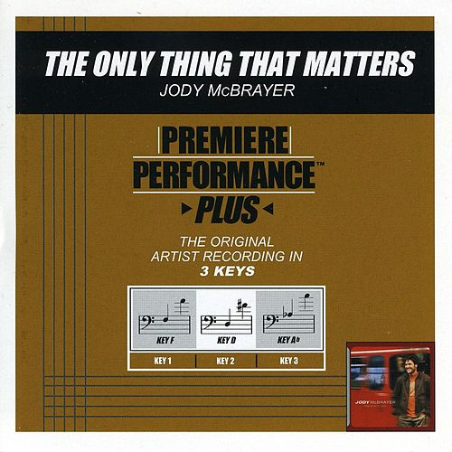 The Only Thing That Matters (Premiere Performance Plus Track) von Jody McBrayer