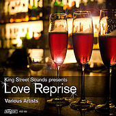 King Street Sounds Presents Love Reprise by Various Artists