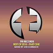 TFB Records : Best of 2016, Pt. 1 (Mixed by Joe Cormack) - EP by Various Artists
