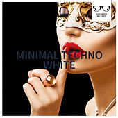 Minimal Techno White - EP by Various Artists