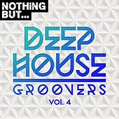 Nothing But... Deep House Groovers, Vol. 04 - EP di Various Artists