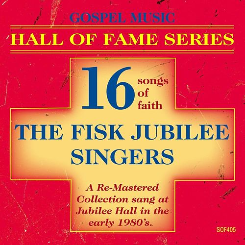 Gospel Music Hall of Fame Series - The Fisk Jubilee Singers by Fisk Jubilee Singers