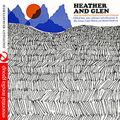 Heather And Glen: Songs And Melodies From The Highland And Lowland Scotland (Digitally Remastered) von Various Artists