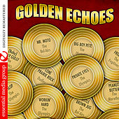 Golden Echoes (Digitally Remastered) by Various Artists