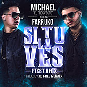 Si Tu la Ves (Fiesta Mix) de Farruko