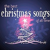 The Best Christmas Songs of All Time de Various Artists