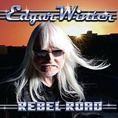 Rebel Road by Edgar Winter