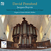 French Organ Music from the Golden Age, Vol. 6: Jacques Boyvin by David Ponsford