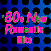80s New Romantic Hits (Re-Recorded / Remastered Versions) von Various Artists