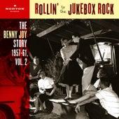 Rollin' To The Jukebox Rock (The Benny Joy Story 1957-61, Vol. 2) by Benny Joy