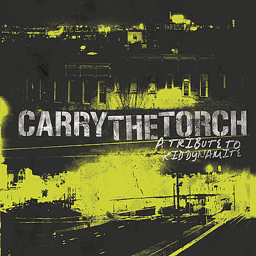 Carry The Torch: A Tribute To Kid Dynamite by Various Artists