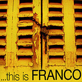 ...this is FRANCO by Franco