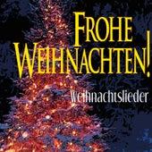 Frohe Weihnachten! Weihnachtslieder by Various Artists